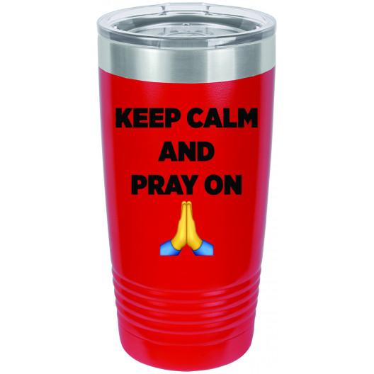 Keep Calm and Pray On - Quarantine 2020