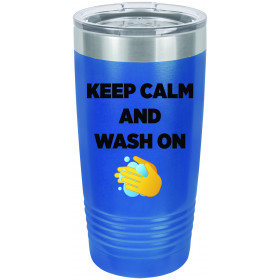 Keep Calm and Wash On - Quarantine 2020