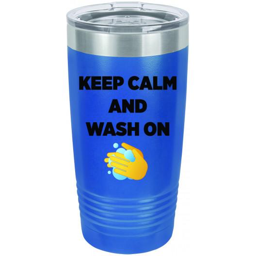 Keep Calm and Wash On - Quarantine 2020
