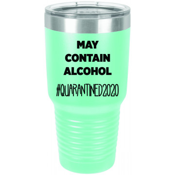 May Contain Alcohol - Quarantine 2020